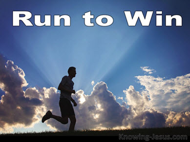 Run to Win . . .