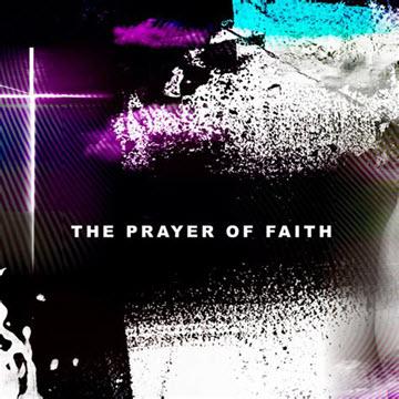The Prayer ofFaith
