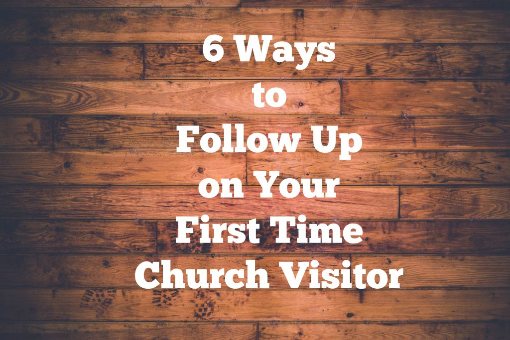 6WaysToFollowUpOnChurchVisitors-1024x683